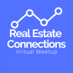 Real Estate Connections Virtual MeetUp
