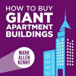 How to Buy Gian Apartment Buildings-Mark Allen Kenney-Bernard Reisz