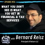 What You Don't See is What You Get in Financial & Tax Services with Bernard Reisz