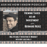 Viewing Taxes as an Investment with Bernard Reisz